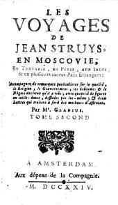 Les voyages de Jean Struys en Moscovie, en Tartarie, en Perse, aux Indes et en plusieurs autres pais étrangers: Volume2