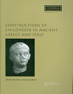 Constructions of Childhood in Ancient Greece and Italy PDF