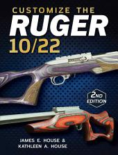 Customize the Ruger 10/22: Edition 2