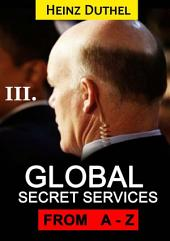 Worldwide Secret Service & Intelligence Agencies: that delivers unforgettable customer service Tome III of III
