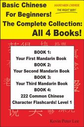 Basic Chinese For Beginners! The Complete Collection: All 4 Books!