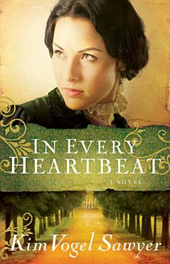 In Every Heartbeat  My Heart Remembers Book  2  PDF