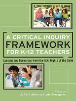 A Critical Inquiry Framework for K 12 Teachers PDF