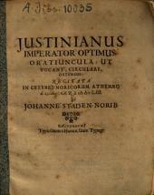 Justinianus Imperator Optimus: Oratiuncula, Ut Vocant, Circulari, Ostensus