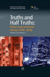 Truths and Half Truths: China's Socio-Economic Reforms from 1978-2010