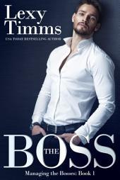 The Boss: Billionaire Romance