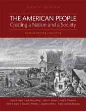 American People: Creating a Nation and a Society, The, |, Volume 1, Edition 8