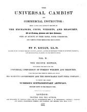 The Universal Cambist and Commercial Instructor: Being a Full and Accurate Treatise on the Exchanges, Coins, Weights and Measures of All Trading Nations and Their Colonies