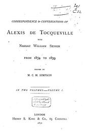 Correspondence & Conversations of Alexis de Tocqueville with Nassau William Senior from 1834 to 1859: Volume 1