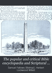 The Popular and Critical Bible Encyclopædia and Scriptural Dictionary, Fully Defining and Explaining All Religious Terms, Including Biographical, Geographical, Historical, Archæological and Doctrinal Themes: Superbly Illustrated with Over 600 Maps and Engravings, Volume 2