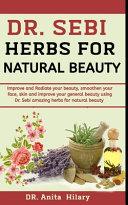 Dr. Sebi Herbs For Natural Beauty