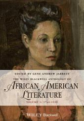 The Wiley Blackwell Anthology of African American Literature: Volume 1; Volumes 1746-1920