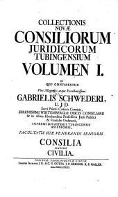 Inclytae facultatis juridicae Tubingensis consilia et responsa: Volume 6
