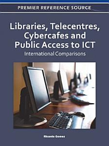 Libraries  Telecentres  Cybercafes and Public Access to ICT  International Comparisons PDF