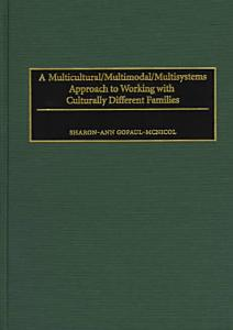 A Multicultural multimodal multisystems Approach to Working with Culturally Different Families PDF