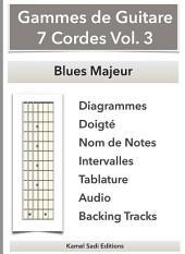 Gammes de Guitare 7 Cordes Vol. 3: Blues Majeur