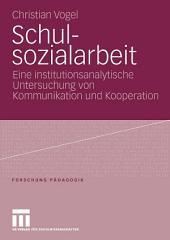 Schulsozialarbeit: Eine institutionsanalytische Untersuchung von Kommunikation und Kooperation