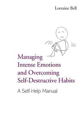 Managing Intense Emotions and Overcoming Self Destructive Habits