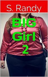 BIG Girl 2