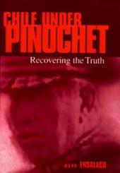 Chile Under Pinochet: Recovering the Truth