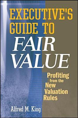 Executive s Guide to Fair Value