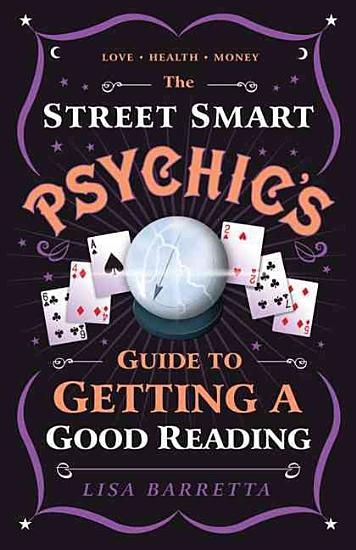 The Street Smart Psychic s Guide to Getting a Good Reading PDF