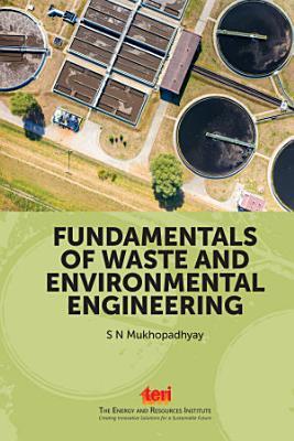 Fundamentals of Waste and Environmental Engineering PDF