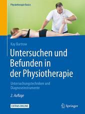 Untersuchen und Befunden in der Physiotherapie: Untersuchungstechniken und Diagnoseinstrumente, Ausgabe 2