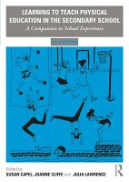 Learning to Teach Physical Education in the Secondary School PDF