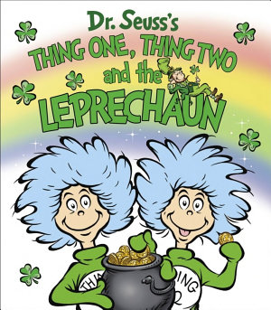 Thing One  Thing Two and the Leprechaun