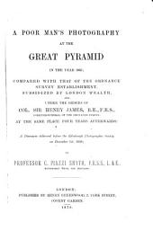 A Poor Man's Photography at the Great Pyramid in the Year 1865: Compared with that of the Ordinance Survey Establishment ...
