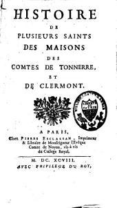 Histoire de plusieurs saints des maisons des comtes de Tonnerre et de Clermont