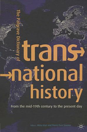 The Palgrave Dictionary of Transnational History PDF