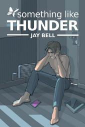 Something Like Thunder