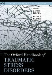 The Oxford Handbook of Traumatic Stress Disorders