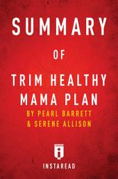 Summary of Trim Healthy Mama Plan: by Pearl Barrett and Serene Allison | Includes Analysis
