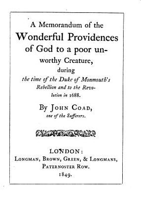 A Memorandum of the Wonderful Providences of God to a Poor Unworthy Creature