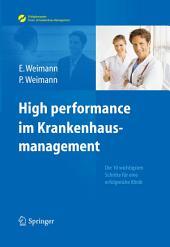 High performance im Krankenhausmanagement: Die 10 wichtigsten Schritte für eine erfolgreiche Klinik