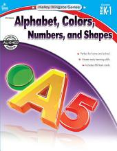 Alphabet, Colors, Numbers, and Shapes, Grades PK - 1