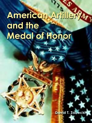 American Artillery and the Medal of Honor PDF