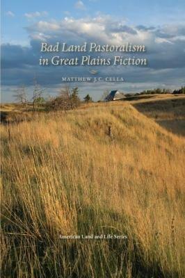 Bad Land Pastoralism in Great Plains Fiction PDF