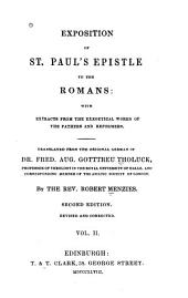 Exposition of St. Paul's Epistle to the Romans: With Extracts from the Exegetical Works of the Fathers and Reformers, Volume 2