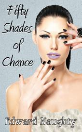 Fifty Shades of Chance (#1 of the Fifty Shades of Chance Trilogy)