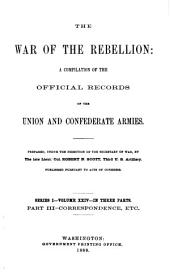 The War of the Rebellion: A Compilation of the Official Records of the Union and Confederate Armies