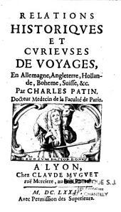 Relations historiques et curieuses de voyages, en Allemagne, Angleterre, Hollande, Boheme, Suisse etc...