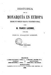 Historial de la monarquià en Europa, 3: desde su orígen hasta nuestros dias