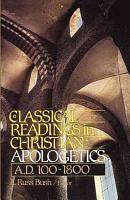 Classical Readings in Christian Apologetics  A D  100 1800 PDF
