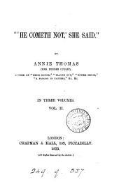 """'He cometh not', she said""."