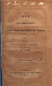 The Act for the Amendment of the Laws with Respect to Wills, I Victoria, Cap.26