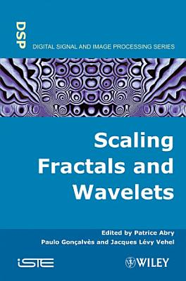 Scaling  Fractals and Wavelets PDF
